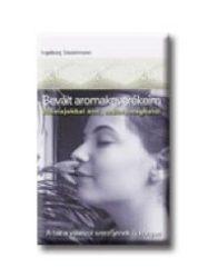 Ingeborg Stadelmann: Bevált aromakeverékeim c. könyv